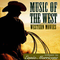 Music of the West. Western Movies Tribute to Ennio Morricone