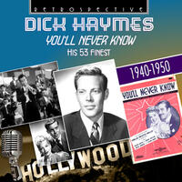 Dick Haymes: You'll Never Know