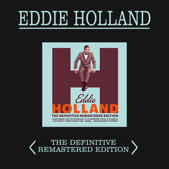 Eddie Holland: The Definitive Remastered Edition (Plus 15 Bonus Tracks)