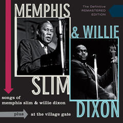 Songs of Memphis Slim & Willie Dixon + at the Village Gate (Live)