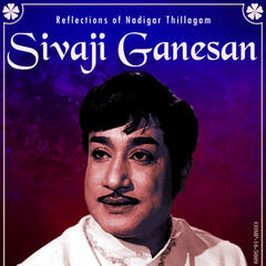 Reflections of Nadigar Thillagam - Sivaji Ganesan