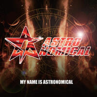 MY NAME IS ASTRONOMICAL