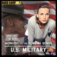 Workout to the Running Songs U.S. Military, Vol. 2