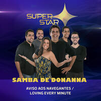 Aviso aos Navegantes / Loving Every Minute (Superstar) - Single
