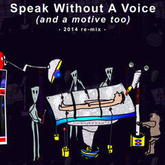 Speak Without a Voice (And a Motive Too)