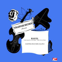 Ravel: Violin Sonata No. 2 in G Major - Piano Trio in A Minor (Digitally Remastered)