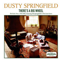 There's a Big Wheel: The Early Years, 1958 - 1962 (feat. The Springfields & The Lana Sisters)