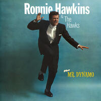 Ronnie Hawkins & The Hawks + Mr. Dynamo (Bonus Track Version)