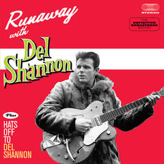 Runaway with Del Shannon + Hats off to Del Shannon (Bonus Track Version)