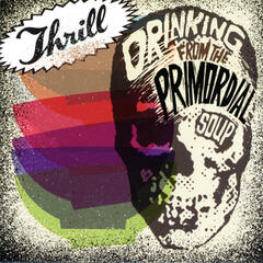 Drinking from the Primordial Soup