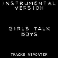 Girls Talk Boys (Instrumental Version)