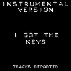I Got the Keys (Instrumental Version)