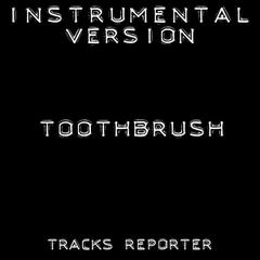 Toothbrush (Instrumental Version)