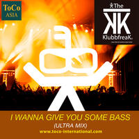 I Wanna Give You Some Bass (Ultra Mix)