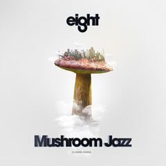 Mushroom Jazz Eight