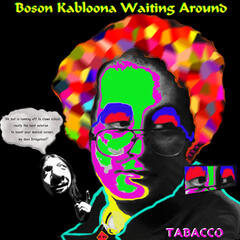 Boson Kabloona Waiting Around