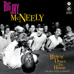 Blowin' Down the House - Big Jay's Latest & Greatest