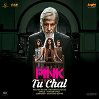 "Tu Chal (From ""Pink"") - Single"
