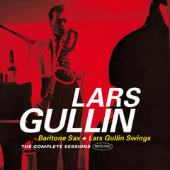 Baritone Sax + Lars Gullin Swings: Complete Sessions Master Takes (Plus Bonus Tracks)