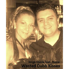 Wasted Dubb Kisses