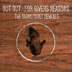 For Divers Reasons: The Swan/Dive? Remixes