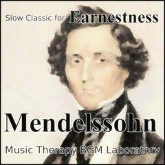 "Slow Classic for Earnestness ""Mendelssohn"""