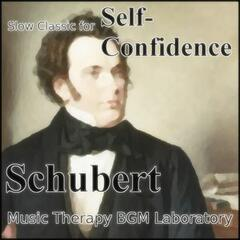"Slow Classic for Self-Confidence ""Schubert"""