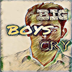 Big Boys Cry