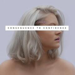 Consequence to Confidence