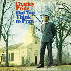 Did You Think To Pray (Bonus Track Version)