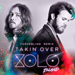 Takin' Over (Farveblind Xolo Remix)