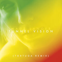 Tunnel Vision (Tortuga Remix)