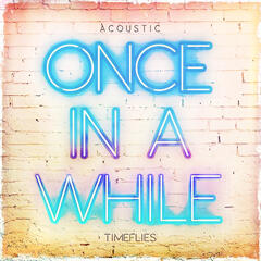 Once In A While (Acoustic)