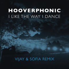 I Like the Way I Dance (Vijay & Sofia Remix)