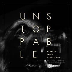 Unstoppable (Perfect Isn't Pretty Mix - Ariel Rechtshaid Version)