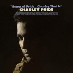 Songs of Pride...Charley That Is