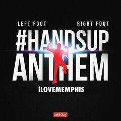 Left Foot, Right Foot (#HandsUpAnthem)