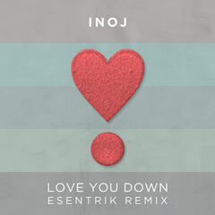 Love You Down (Esentrik Remix)