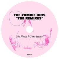 My House Is Your House (The Remixes)