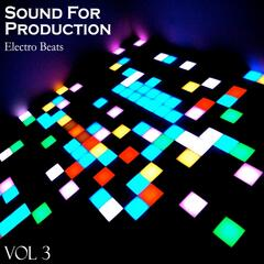 Sound for Production: Electro Beats, Vol. 3