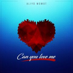 Can You Love Me