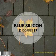 Blue Silicon & Coffee EP