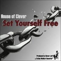 House of Clever, Vol. 2: Set Yourself Free (Deep House Mix)