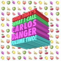 Now That's What I Call Carlos Danger, Vol. 2!