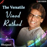 The Versatile Vinod Rathod (Bhojpuri)