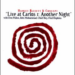 Live at Carlos I: Another Night (with Don Pullen, Idris Muhammad, Chief Bey & Fred Hopkins)