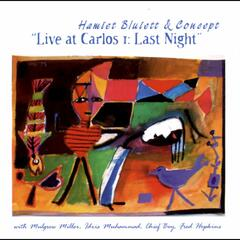 Live at Carlos I: Last Night (with Mulgrew Miller, Idris Muhammad, Chief Bey & Fred Hopkins)