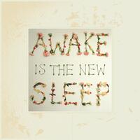 Awake Is the New Sleep (10th Anniversary Deluxe)