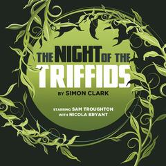 The Night of the Triffids (Audiodrama Unabridged)