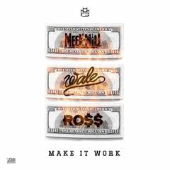 Make It Work (feat. Wale & Rick Ross)